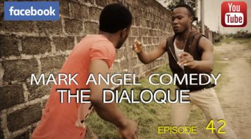 The dialogue - Mark Angel Comedy